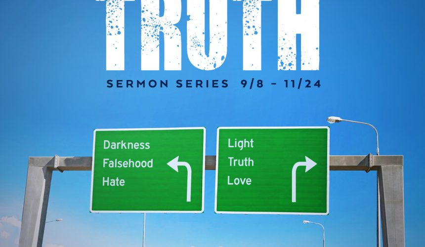 September 8, 2019 – Walking in the Truth about Jesus